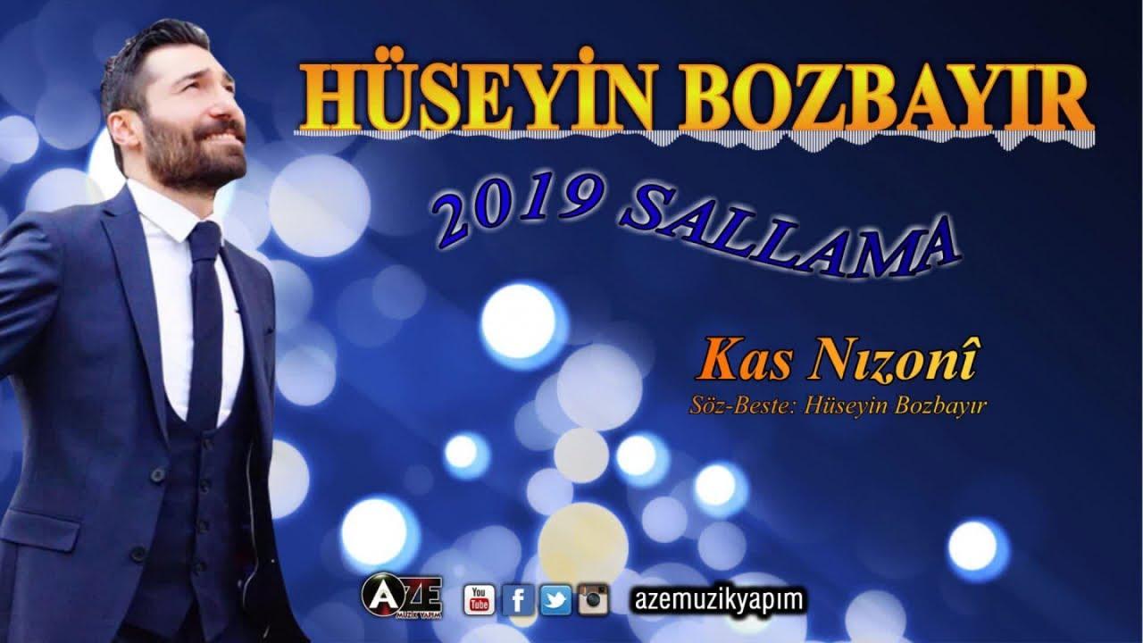 Hüseyin Bozbayır - Kas Nızonî (Yeni 2019)