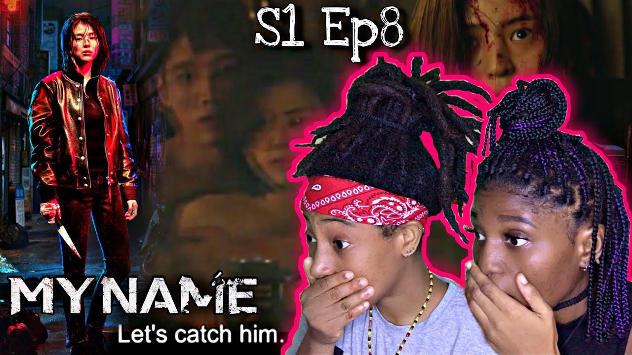 Download MY NAME (마이 네임) Season 1 Episode 8 Reaction | FINALE