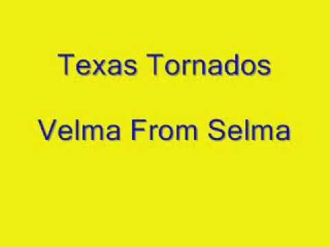 Velma From Selma Texas Tornados