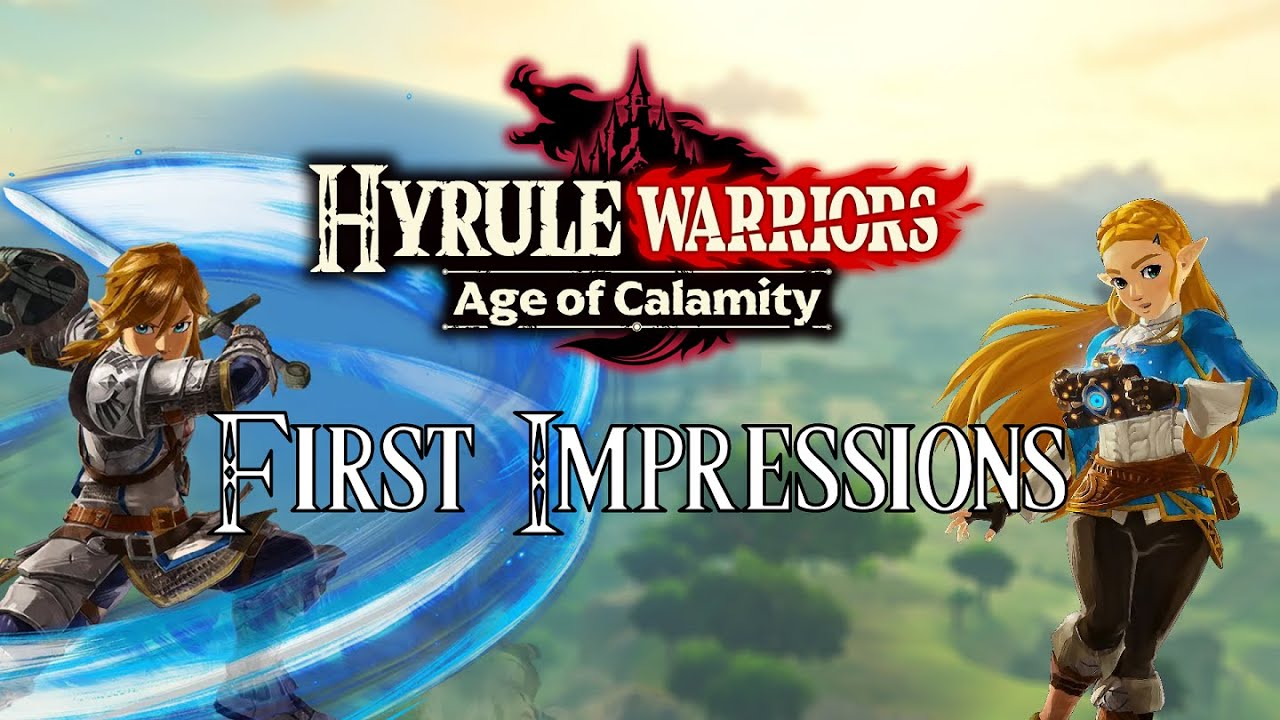 Hyrule Warriors Age Of Calamity First Impressions Youtube