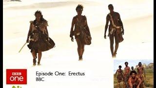BBC: Рождение человечества. Битва за планету Земля: Erectus  / 1 серия