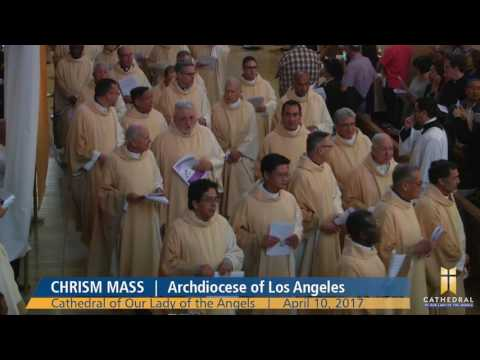 Chrism Mass 2017 - Archdiocese of Los Angeles