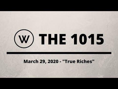 March 29, 2020 - True Riches