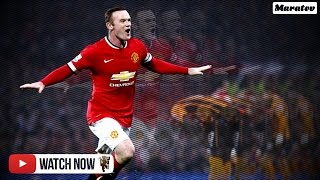 Wayne Rooney - Captain Fantastic - Ultimate Goals & Skills - 2014-2015 - 720ᴴᴰ50fps