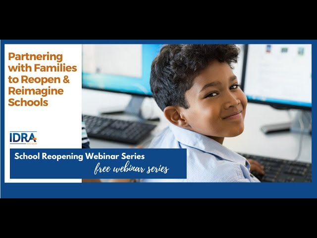 Partnering with Families to Reopen and Reimagine Schools – School Reopening Webinar Series
