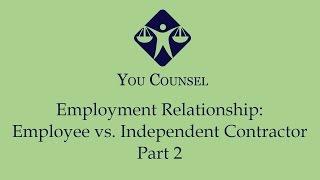Employment Relationship: Employee vs. Independent Contractor Part 2