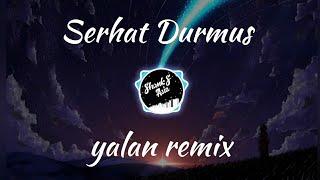 Download viral!!! dj yalan terbaru | Serhat Durmus | full bass remix populer