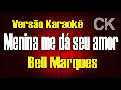 bell-marques---menina-me-dá-seu-amor---karaokê