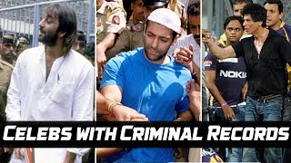 8 Bollywood Celebs With SHOCKING Criminal Records You Didnt Know