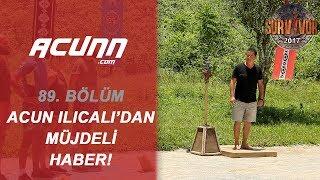 Acun Ilıcalı'dan yarışmacılara müjdeli haber! | Bölüm 89 | Survivor 2017