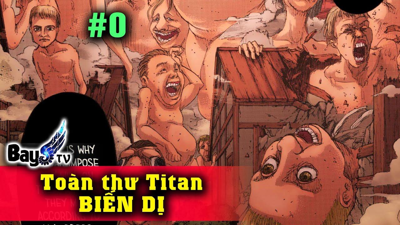 Titan biến dị - Titan cùng thời Ymir ? Bay TV #102