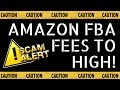 Amazon FBA Fees Too High - Ripped Off By Amazon 2019
