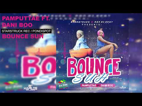 Pamputtae ft Danii Boo - Bounce Suh (Official Audio) | Star Struck Music | 21st Hapilos 2017