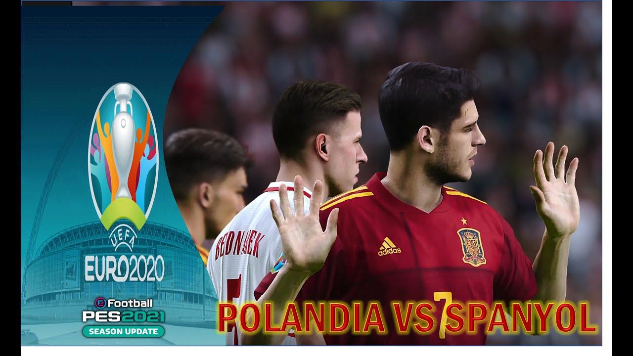 🔴 LIVE POLANDIA VS SPANYOL \PES 2021 - EURO 2020 SERIES ...