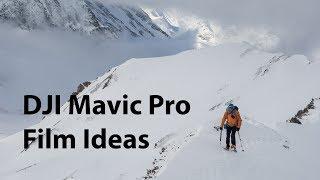 DJI Mavic Pro Tutorial - Film Ideas