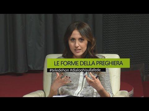 DIALOGHI SULLA FEDE - LE FORME DELLA PREGHIERA