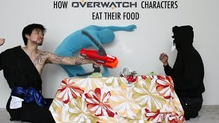 How Overwatch Characters Eat Their Food - Featuring Lethal Soul