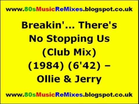 Breakin'... There's No Stopping Us (Club Mix) - Ollie & Jerry | 80s Club Mixes | 80s Dance Music