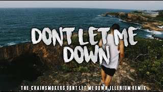TRIP EDIT | The Chainsmokers - Don't Let Me Down (Illenium Remix MUSIC VIDEO)