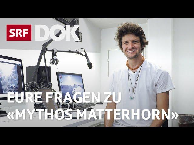 Q&A zur Reportage «Mythos Matterhorn» | Reportage | SRF DOK