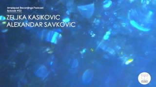 Episode 22 - Zeljka Kasikovic,Aleksandar Savkovic
