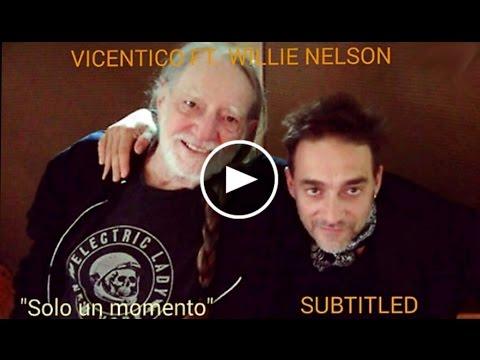 Vicentico ft Willie Nelson Solo un momento Con letras With lyrics