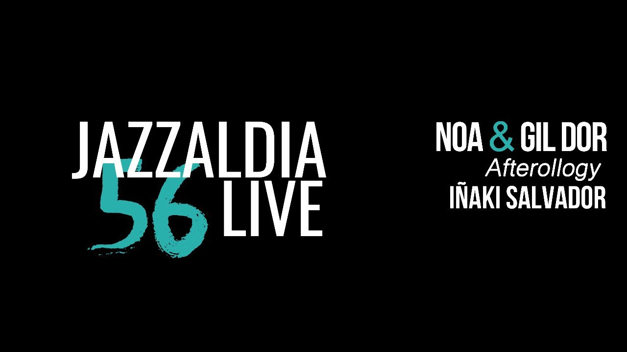 """Noa & Gil Dor, """"Afterallogy"""" + IÑAKI SALVADOR at JAZZALDIA"""