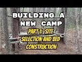 NEW Bushcraft Camp Build :  Part 1- Site Selection, bed building