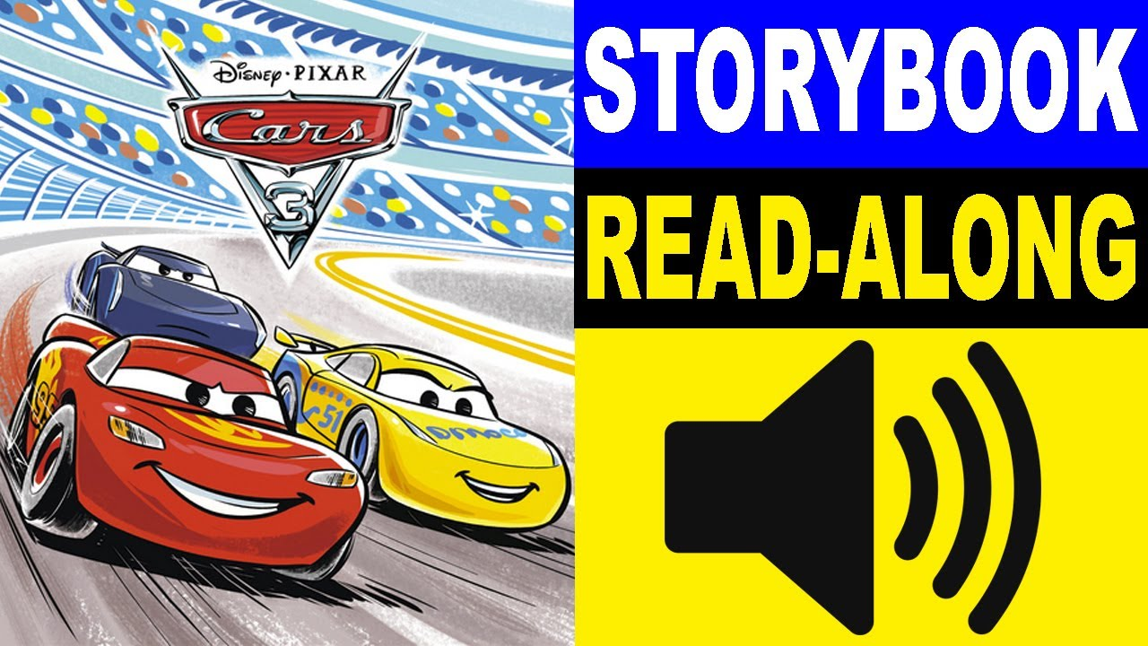 cars 3 read along story book cars 3 storybook read aloud story books for kids