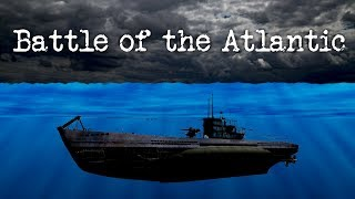The Battle of the Atlantic: U-boats and how to sink them