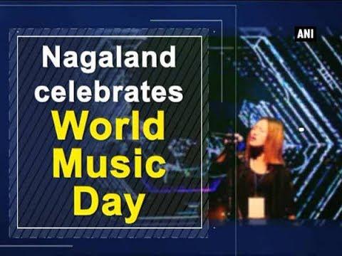 Nagaland celebrates World Music Day - Nagaland News