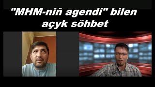 "Azat Türkmen #37: ""MHM-niň agendi"" bilen açyk söhbet."