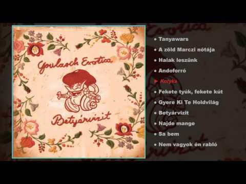 Goulasch Exotica - Betyárvizit (teljes album)