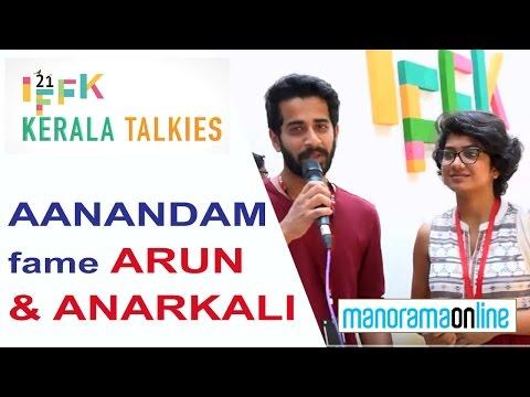 IFFK 2016 | Aanandam Movie Fame Arun &...