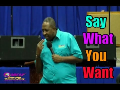 Say What You Want - Speaking things into existence | Apostle Andrew Scott
