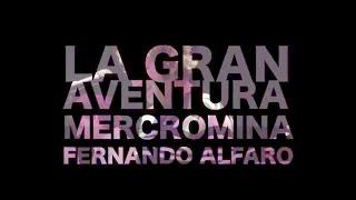Mercromina LIVE 02 LA GRAN AVENTURA Fernando Alfaro
