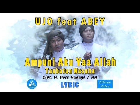 Ujo feat Abey Ampuni Aku Yaa Allah Taubatan Nasuha