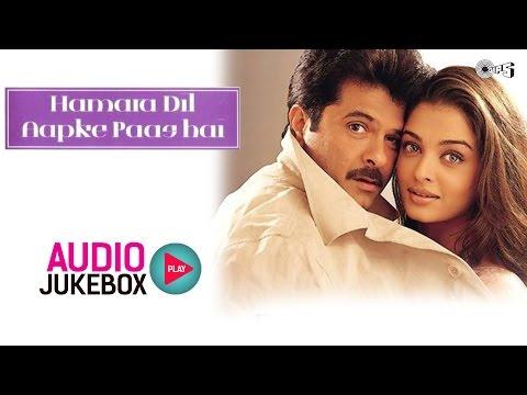 Hamara Dil Aapke Paas Hai Audio Songs Jukebox   Anil Kapoor, Aishwarya Rai, Sanjeev Darshan