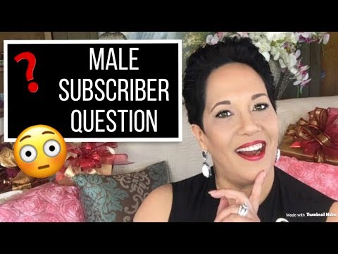 SATURDAY CHAT & A MALE SUBSCRIBER QUESTIONS 😳