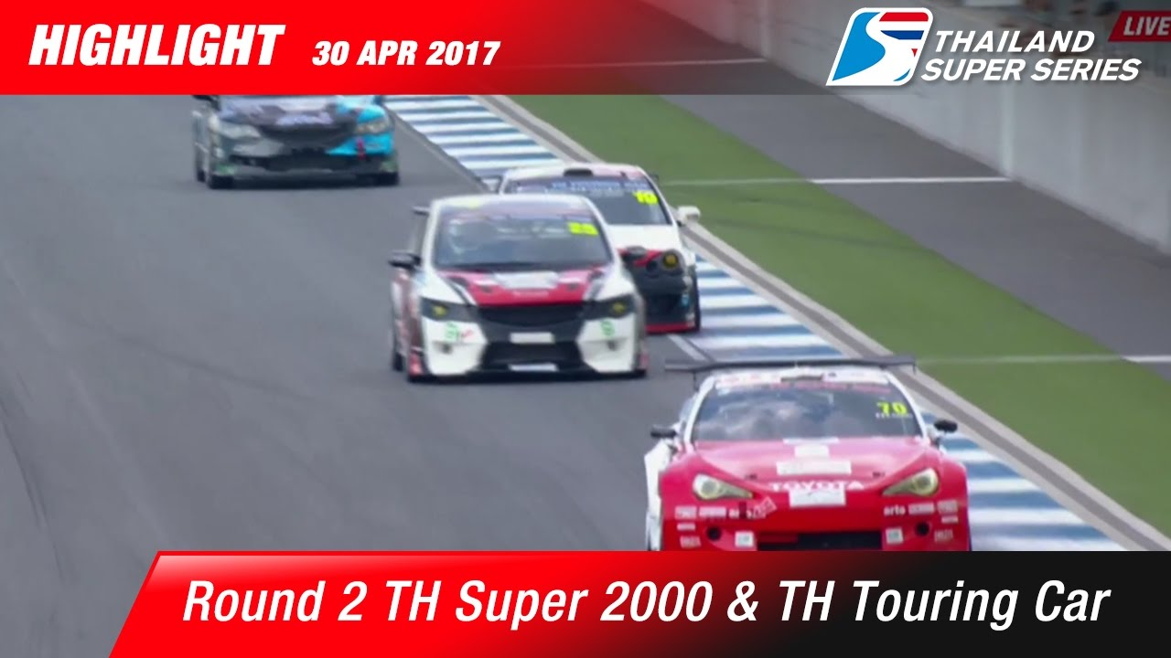 Highlight TH Super 2000 & TH Touring Car Rd.2 | Chang International Circuit , Buriram