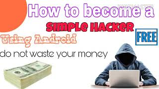 Learn hacking    How to become a simple ethical hacker