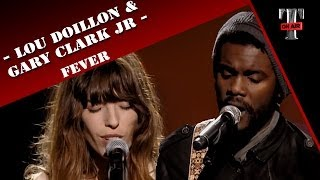 Lou Doillon & Gary Clark Jr - Fever (TARATATA Oct. 2012)