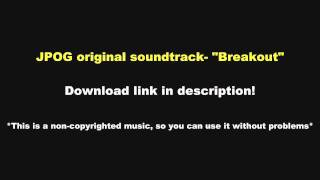 "JPOG OST- ""Breakout"" with download link"