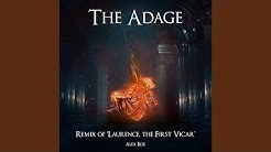 The Adage: Laurence, the First Vicar (From 'Bloodborne') (Remix)