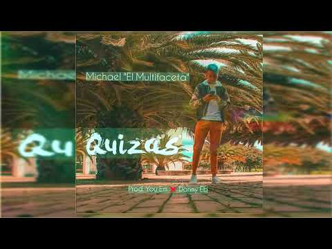 "Michael ""El Multifaceta"" - Quizas 🤔 💿 Prod. Danny Eb ❌ You Em 💿                 ( Audio oficial )"