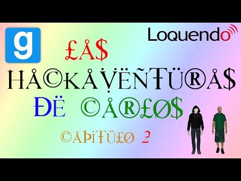 Las Hackaventuras de Carlos (Capitulo 2) La casa de acogida [Loquendo Garry's Mod]