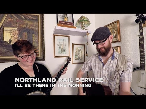 Northland Rail Service - I'll See You in the Morning