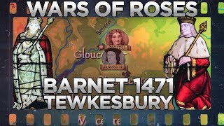 Battles of Barnet and Tewkesbury 1471 - Wars of the Roses DOCUMENTARY