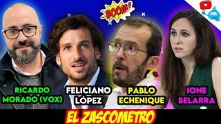 RICARDO MORADO (VOX), FELICIANO LÓPEZ, ECHENIQUE, IONE BELARRA y más - EL ZASCOMETRO #81 🔥