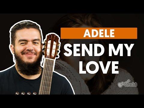 Send My Love (To Your New Lover) - Adele (aula de violão simplificada)